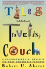 Tales from a Traveling Couch: Psychotherapist Revisits His Most Memorable Patients Cover Image