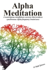 Alpha Meditation: A nonreligious mindfulness exercise that produces synchronous Alpha frequency brainwaves Cover Image