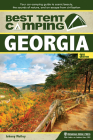 Best Tent Camping: Georgia: Your Car-Camping Guide to Scenic Beauty, the Sounds of Nature, and an Escape from Civilization Cover Image