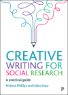 Creative Writing for Social Research: A Practical Guide Cover Image