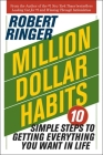 Million Dollar Habits: 10 Simple Steps to Getting Everything You Want in Cover Image