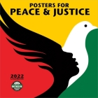 Posters for Peace & Justice 2022 Wall Calendar: A History of Modern Political Action Posters Cover Image