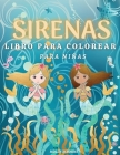 Sirenas Libro de Colorear para Niñas: Diseños preciosos e imágenes encantadoras: 43 Ilustraciones de Sirenas listas para colorear. Libro para co Cover Image
