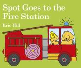 Spot Goes to the Fire Station Cover Image