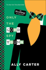 Only the Good Spy Young (Gallagher Girls) Cover Image