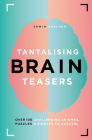 Tantalising Brain Teasers: Over 100 Challenging Enigmas, Puzzles & Riddles to Unravel Cover Image
