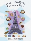 More Than All the Pastries in Paris Cover Image