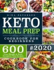 Keto Meal Prep Cookbook For Beginners: 600 Easy, Simple & Basic Ketogenic Diet Recipes Cover Image