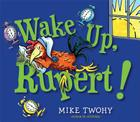 Wake Up, Rupert! Cover Image