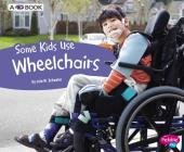 Some Kids Use Wheelchairs: A 4D Book (Understanding Differences) Cover Image