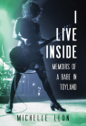 I Live Inside: Memoirs of a Babe in Toyland Cover Image