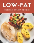 Oops! 365 Yummy Low-Fat Recipes: Let's Get Started with The Best Yummy Low-Fat Cookbook! Cover Image