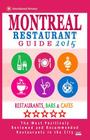 Montreal Restaurant Guide 2015: Best Rated Restaurants in Montreal - 500 restaurants, bars and cafés recommended for visitors, 2015. Cover Image