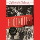 Footnotes: The Black Artists Who Rewrote the Rules of the Great White Way Cover Image