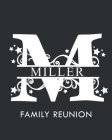 Miller Family Reunion: Personalized Last Name Monogram Letter M Family Reunion Guest Book, Sign In Book (Family Reunion Keepsakes) Cover Image