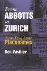 From Abbotts to Zurich: New York State Placenames (Space) Cover Image