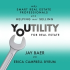 Youtility for Real Estate Lib/E: Why Smart Real Estate Professionals Are Helping, Not Selling Cover Image