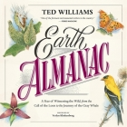 Earth Almanac Lib/E: A Year of Witnessing the Wild, from the Call of the Loon to the Journey of the Gray Whale Cover Image