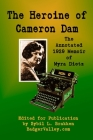 The Heroine of Cameron Dam: The Annotated 1929 Memoir of Myra Dietz Cover Image