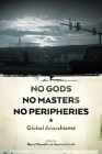 No Gods, No Masters, No Peripheries: Global Anarchisms Cover Image