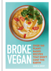 Broke Vegan: Over 100 plant-based recipes that don't cost the earth Cover Image