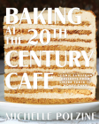 Baking at the 20th Century Cafe: Iconic European Desserts from Linzer Torte to Honey Cake Cover Image