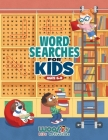 Word Search for Kids Ages 6-8: Reproducible Worksheets for Classroom & Homeschool Use (Woo! Jr. Kids Activities Books) Cover Image