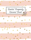 Rental Property Record Book: Properties Important Details, Renters Information, Estate, Income, Expense, Maintenance Keeping Log Cover Image