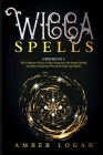 Wicca Spells: 2 Books in 1: The Ultimate Wicca Guide. Jump into the Magic World and Start Enjoying Wiccan Rituals and Spells. Cover Image