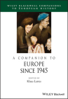 A Companion to Europe Since 1945 (Blackwell Companions to European History) Cover Image