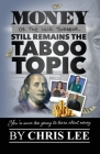 Money... Or the Lack Thereof... Still Remains the Taboo Topic Cover Image