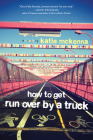 How to Get Run Over by a Truck Cover Image