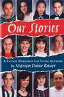 Our Stories: A Fiction Workshop for Young Authors Cover Image