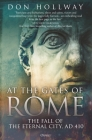 At the Gates of Rome: The Fall of the Eternal City, AD 410 Cover Image