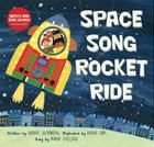 Space Song Rocket Ride [with CD (Audio)] [With CD (Audio)] (Singalongs) Cover Image