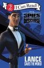 Spies in Disguise: Lance Saves the World (I Can Read Level 2) Cover Image