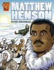 Matthew Henson: Arctic Adventurer (Graphic Library: Graphic Biographies) Cover Image