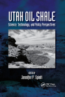 Utah Oil Shale: Science, Technology, and Policy Perspectives Cover Image