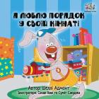 I Love to Keep My Room Clean: Ukrainian Children's Book Cover Image