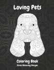 Loving Pets - Coloring Book - Stress Relieving Designs Cover Image