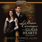 Brass Carriages and Glass Hearts Lib/E Cover Image