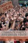 Community Practice and Urban Youth: Social Justice Service-Learning and Civic Engagement Cover Image