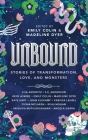 Unbound: Stories of Transformation, Love, and Monsters Cover Image
