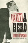 Not a Hero: A Novel (Russian and East European Studies) Cover Image