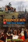 Pioneers of the Old South a Chronicle of English Colonial Beginnings: Classic Edition Illustrations: VOLUME 5 IN THE CHRONICLES OF AMERICA SERIES Cover Image