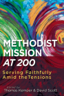 Methodist Mission at 200: Serving Faithfully Amid the Tensions Cover Image