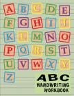 ABC Handwriting Workbook: Uppercase & Lowercase Writing Practice for Kids - Alphabet A to Z Cover Image