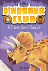 Dinosaur Club: A Triceratops Charge Cover Image