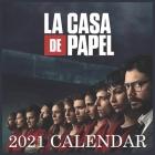 La Casa De Papel 2021 Calendar: Money Heist - Netflix TV show calendar Cover Image