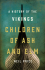 Children of Ash and Elm: A History of the Vikings Cover Image